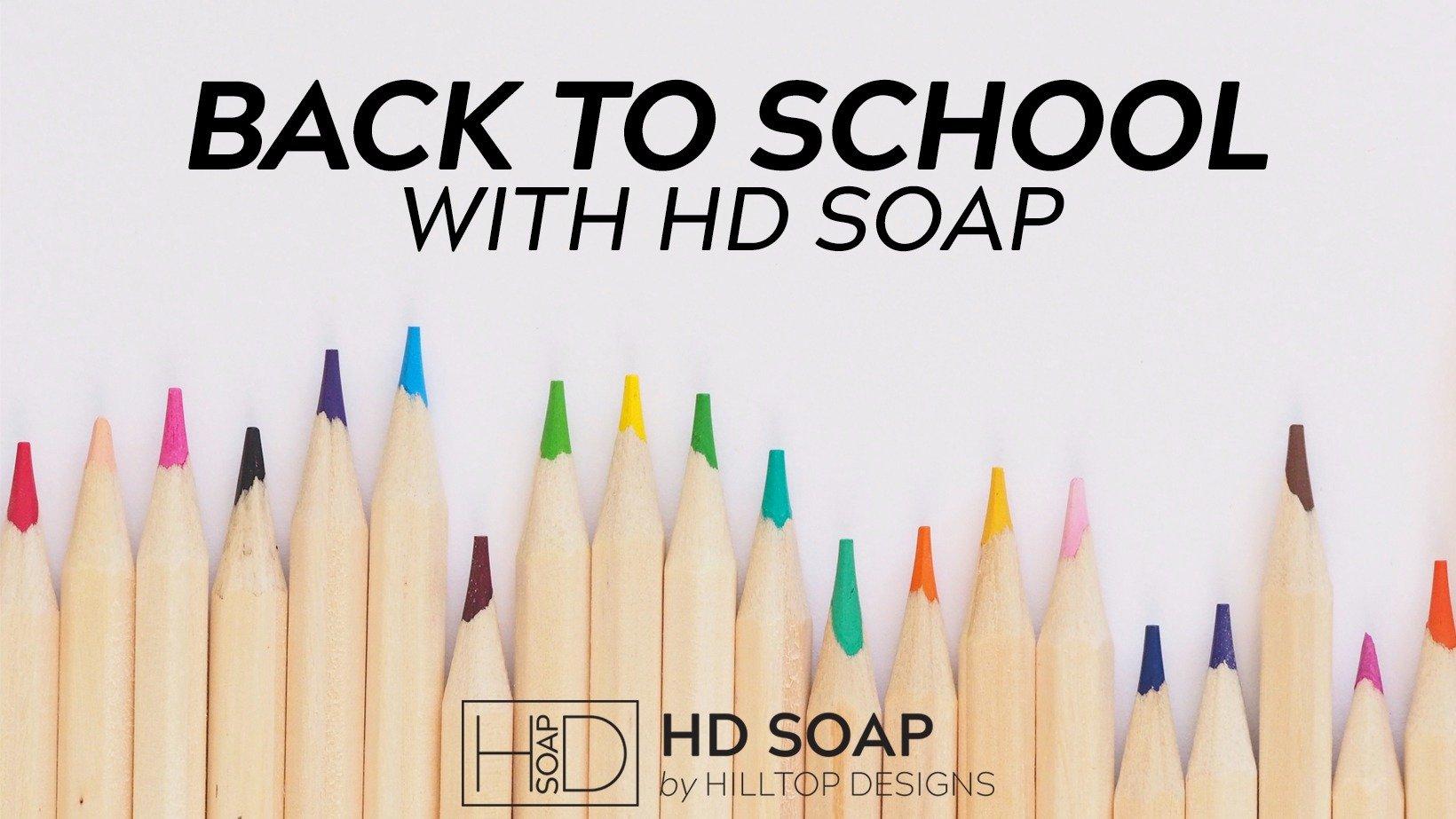 HD Soap | Back to School