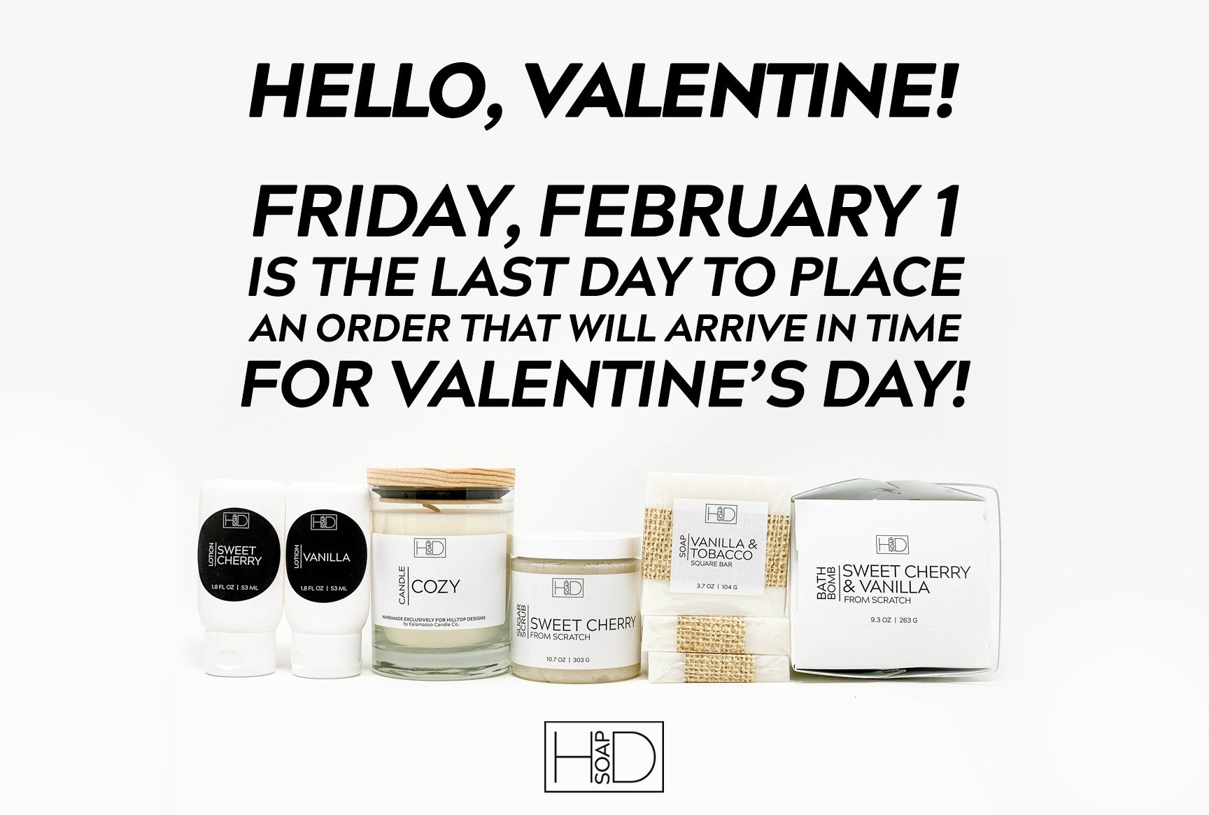 HD Soap | Valentine's Order Cutoff