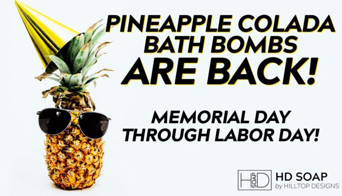 HD Soap | Pineapple Colada Bath Bomb is Back