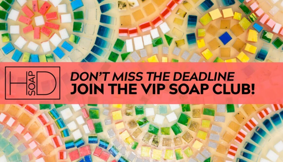 HD Soap | VIP Deadline
