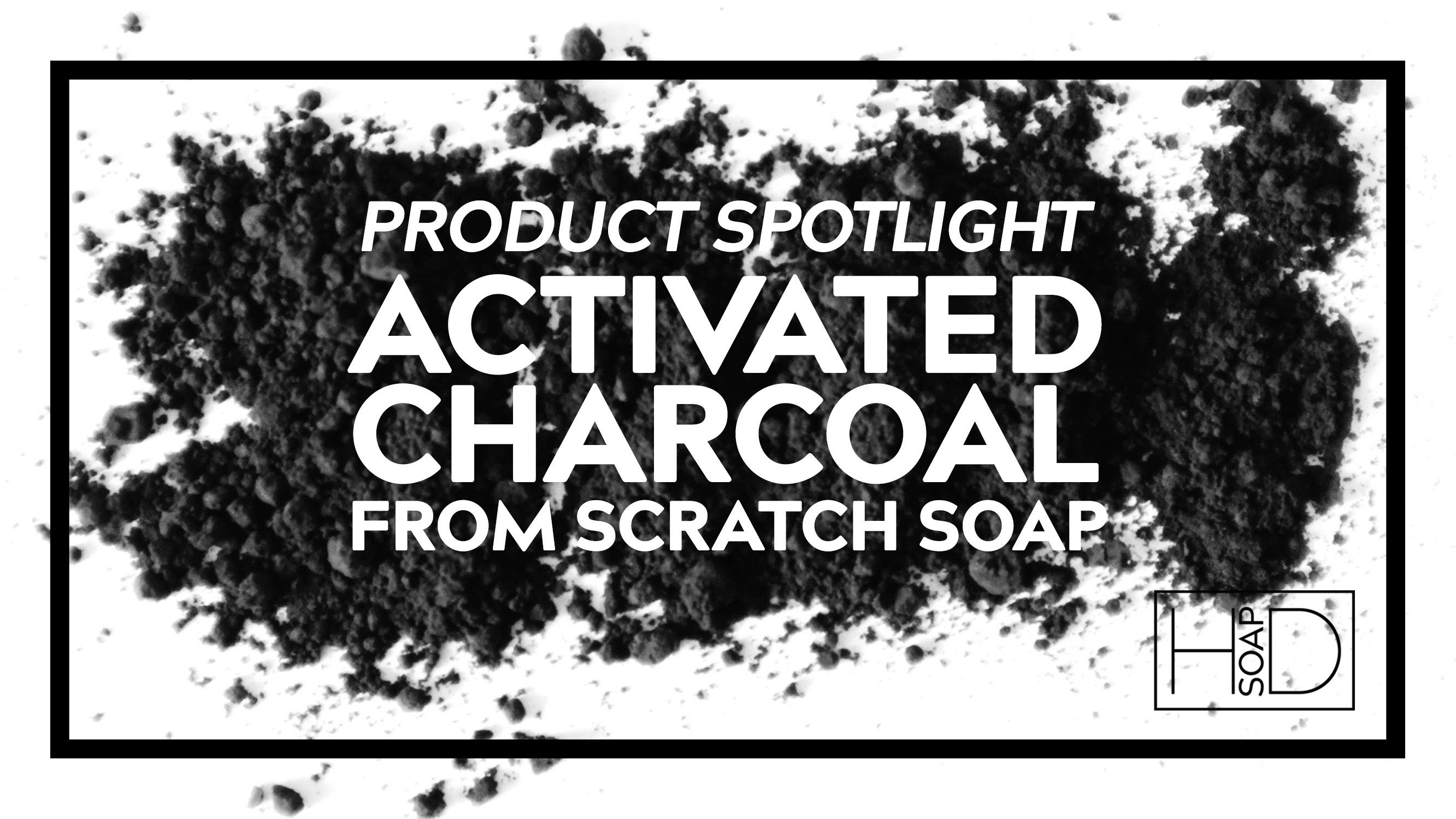 HD Soap | From Scratch Activated Charcoal Soap
