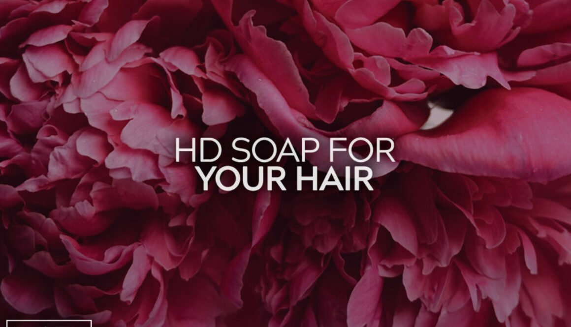 HD Soap For Your Hair