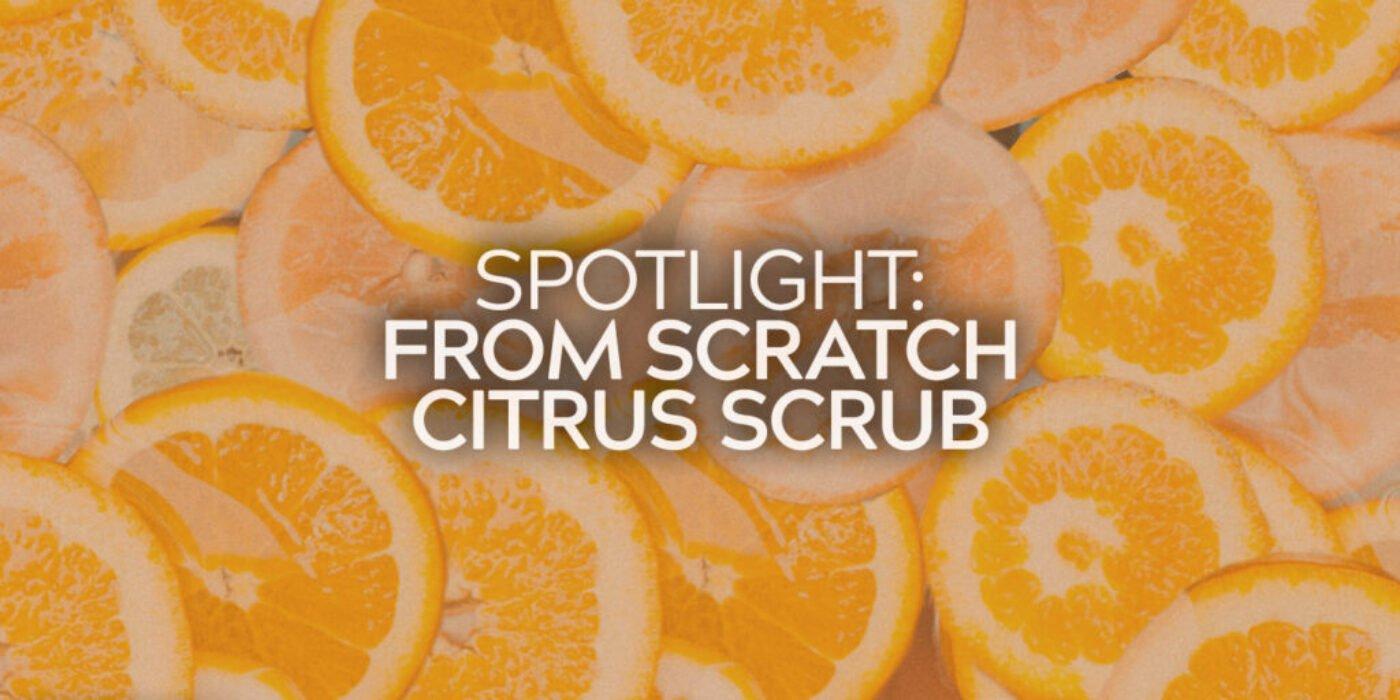 Sweet Citrus Scrub