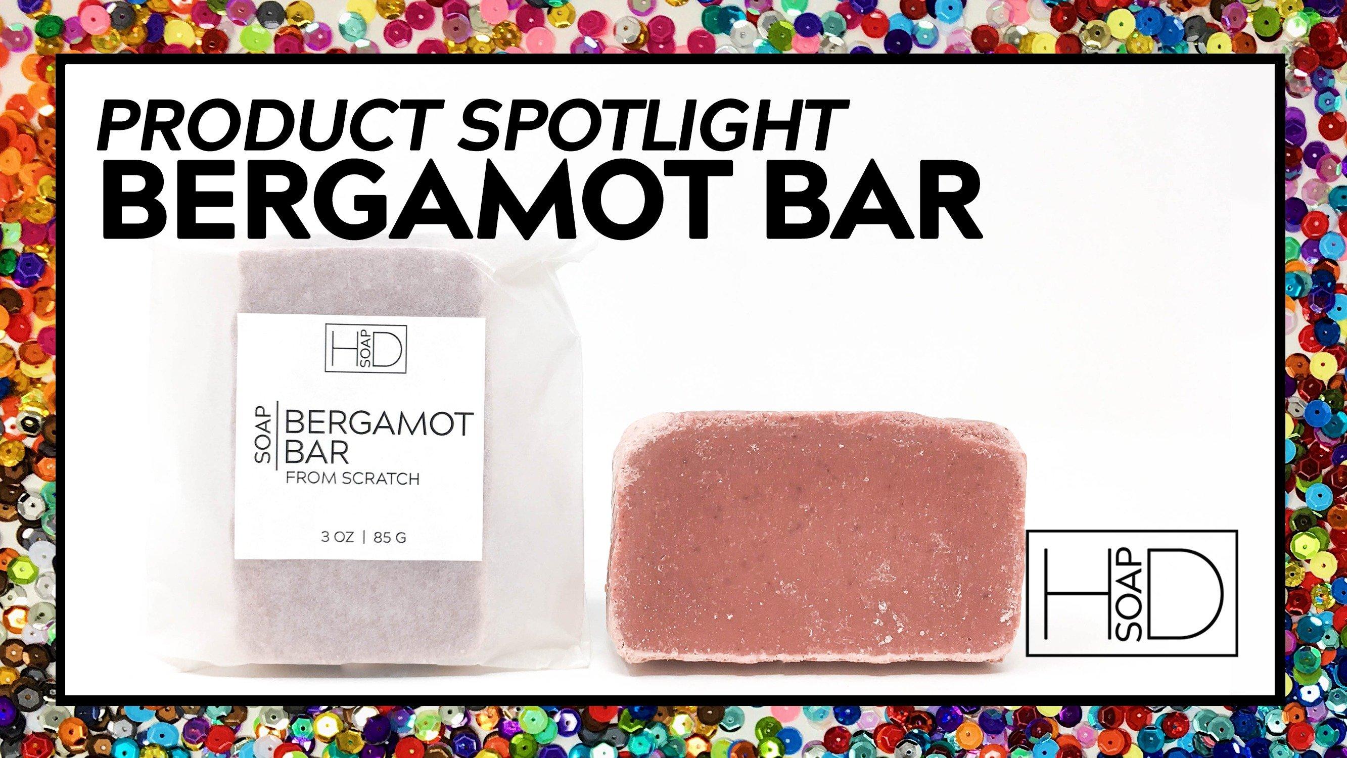 HD Soap | The Bergamot Bar