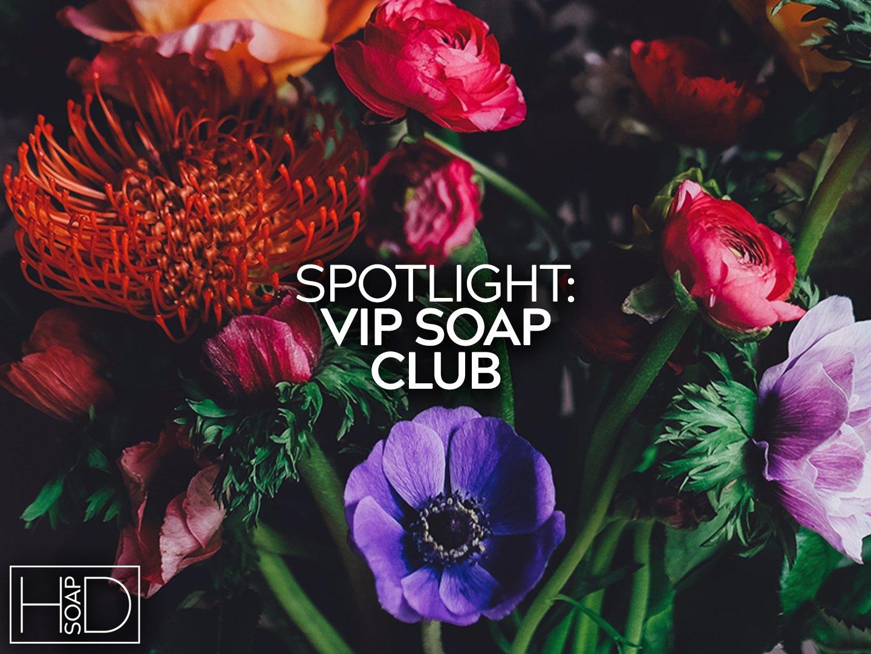 VIP Soap Club