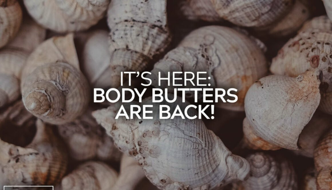 Body Butters Are Back