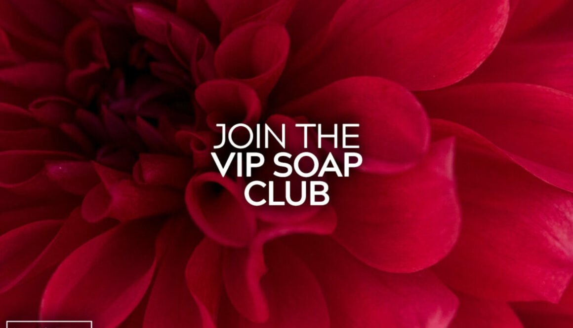Join The VIP Soap Club