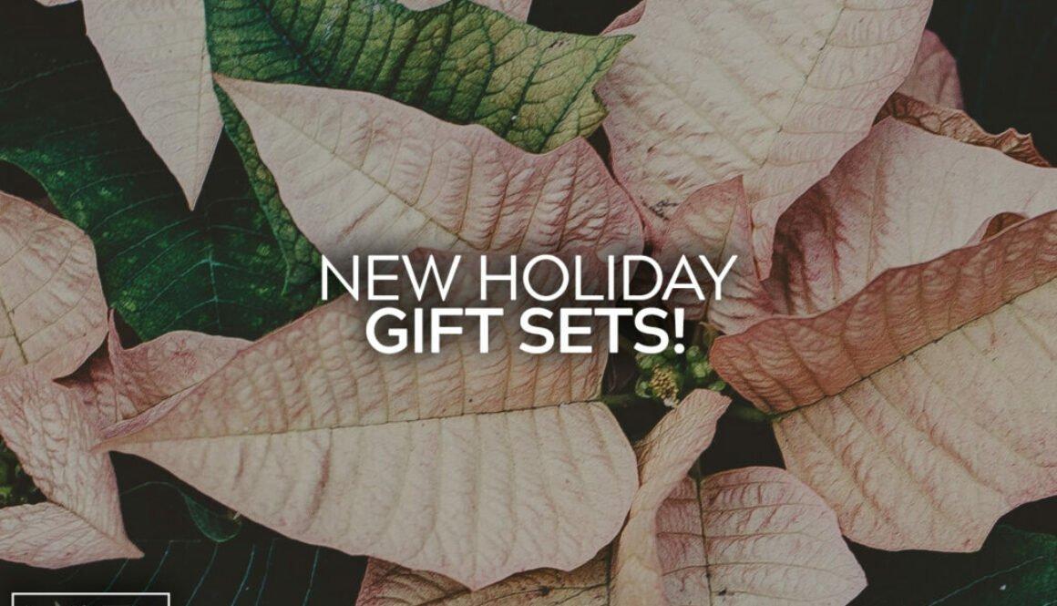 New Holiday Gift Sets