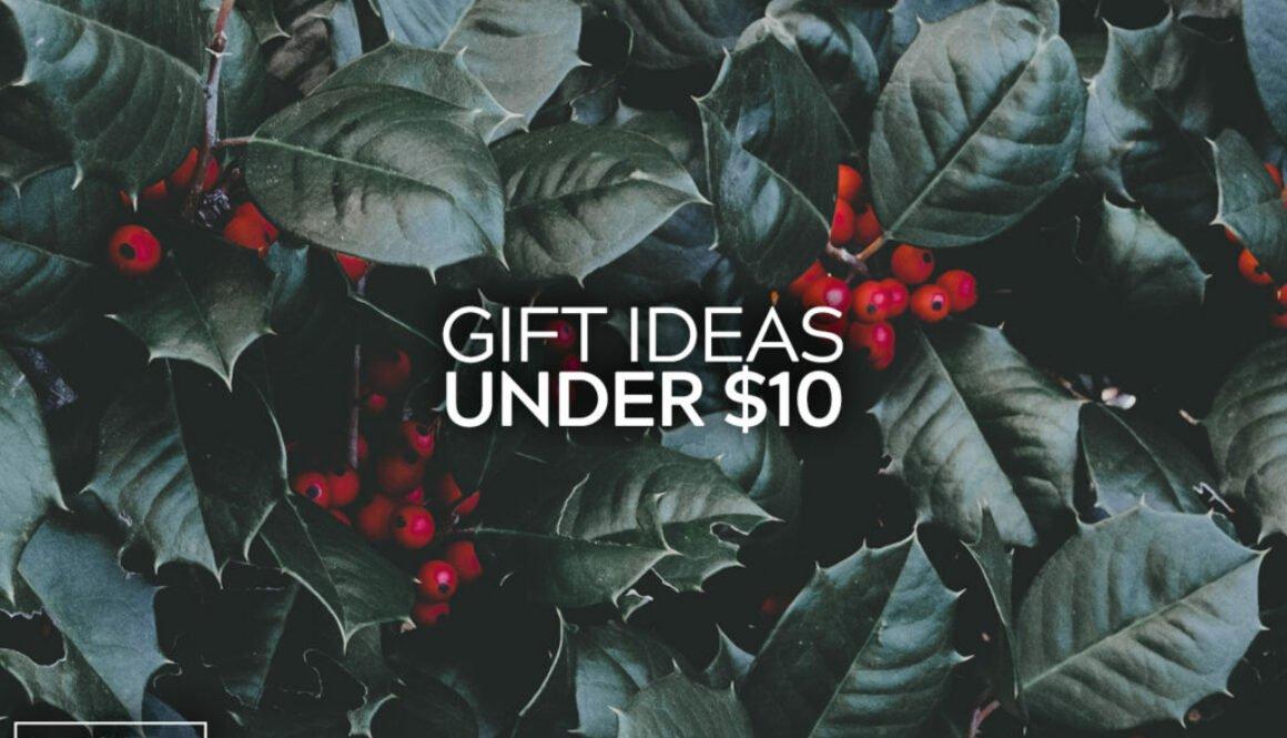 Gift Ideas Under Ten dollars