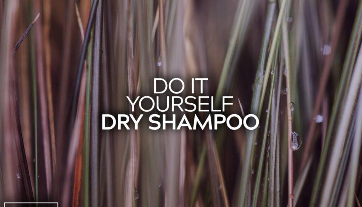Do It Yourself Dry Shampoo