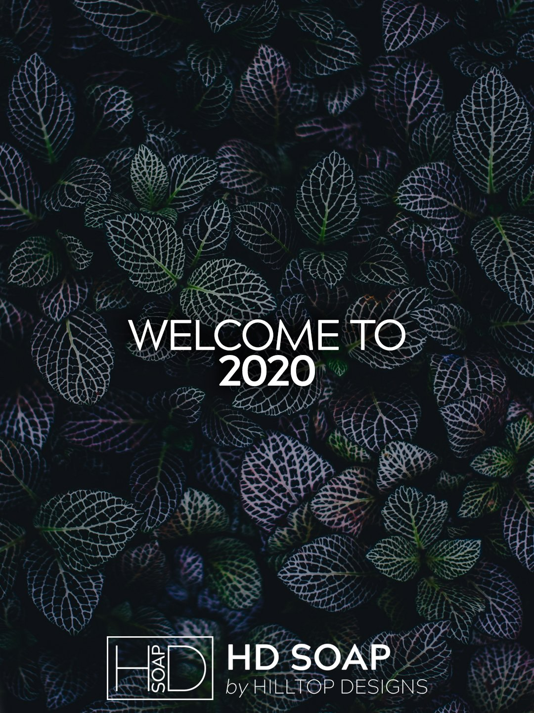 HD Soap | Welcome To 2020