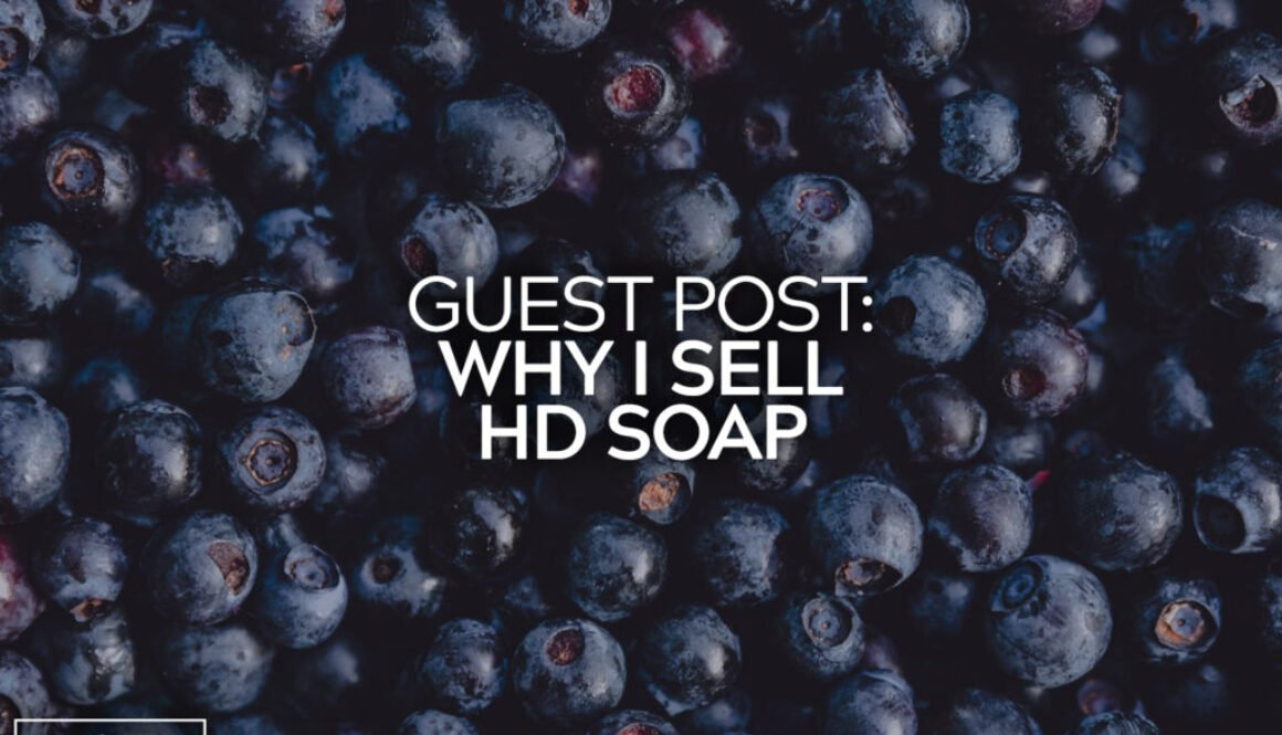 Guest Post Why I Sell HD Soap 12