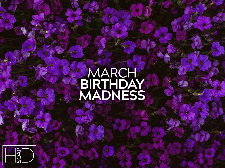 March Birthday Madness
