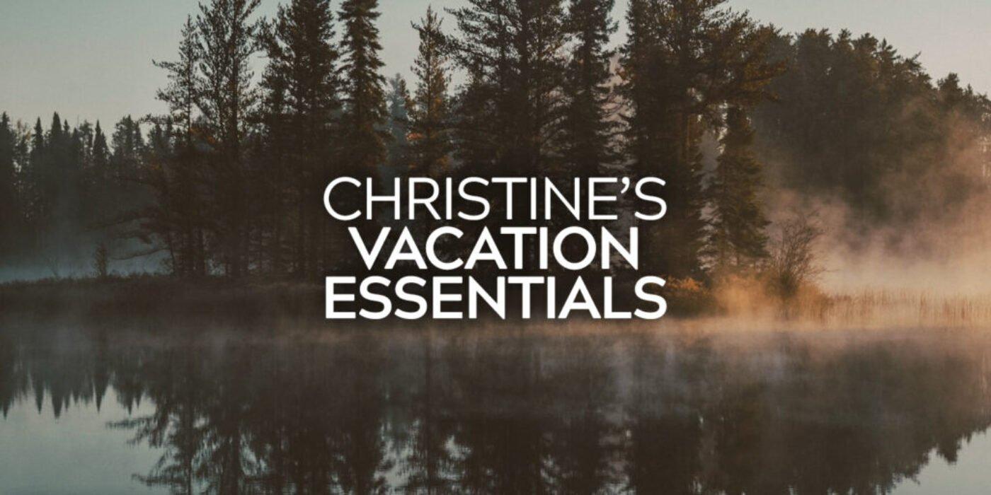 Christine's Vacation Essentials