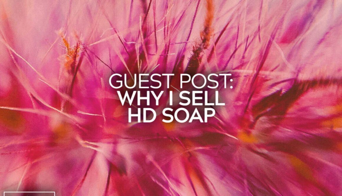 Guest Post Why I Sell HD Soap 18