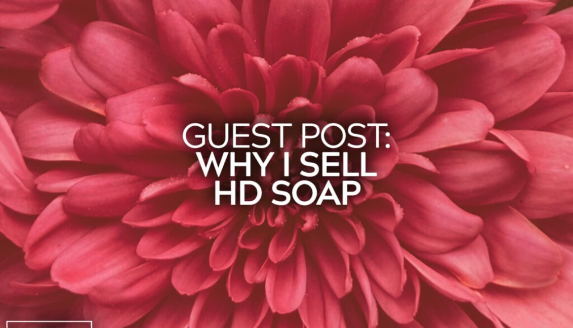 Guest Post Why I Sell HD Soap 19