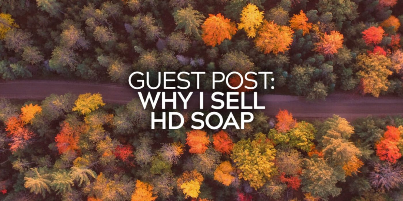 Guest Post Why I Sell HD Soap 20
