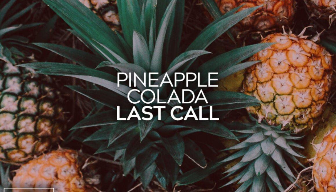 Pineapple Colada Last Call