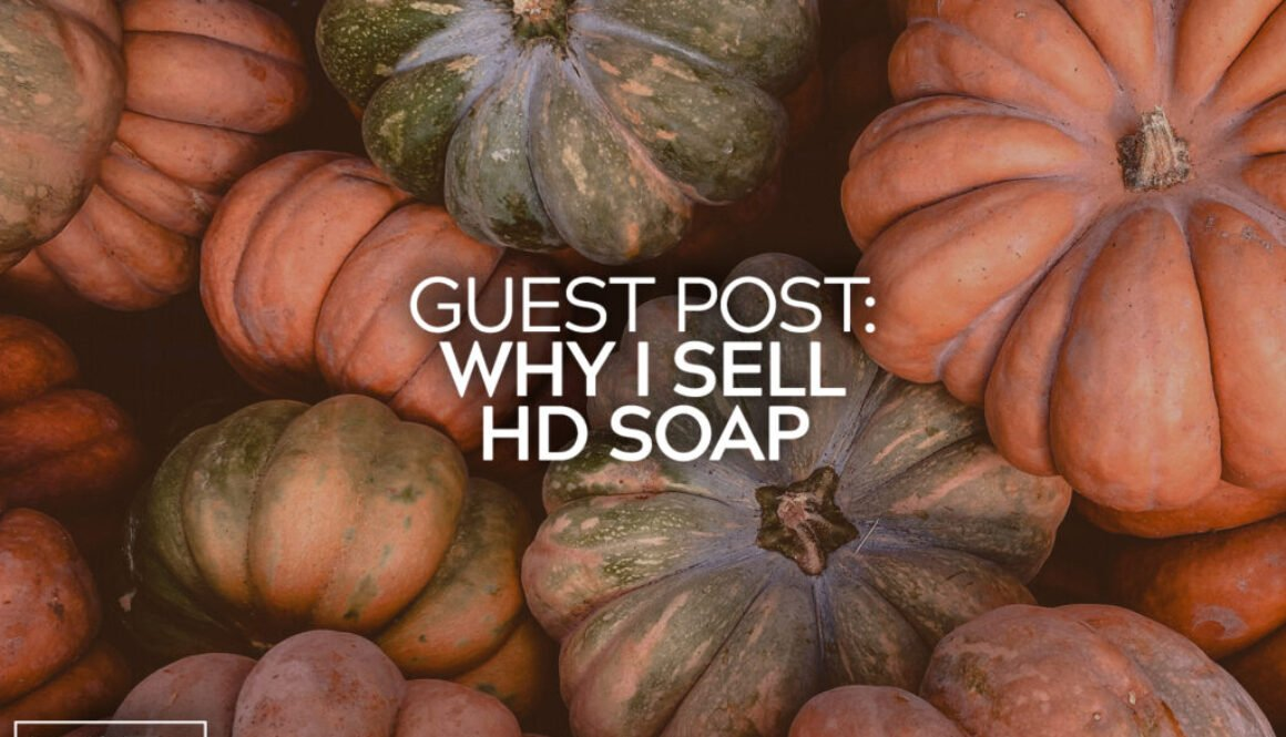 Guest Post Why I Sell HD Soap 21