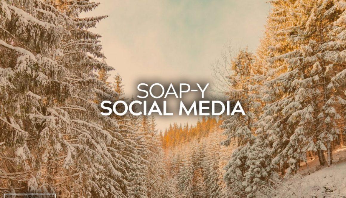 Soap-y Social Media