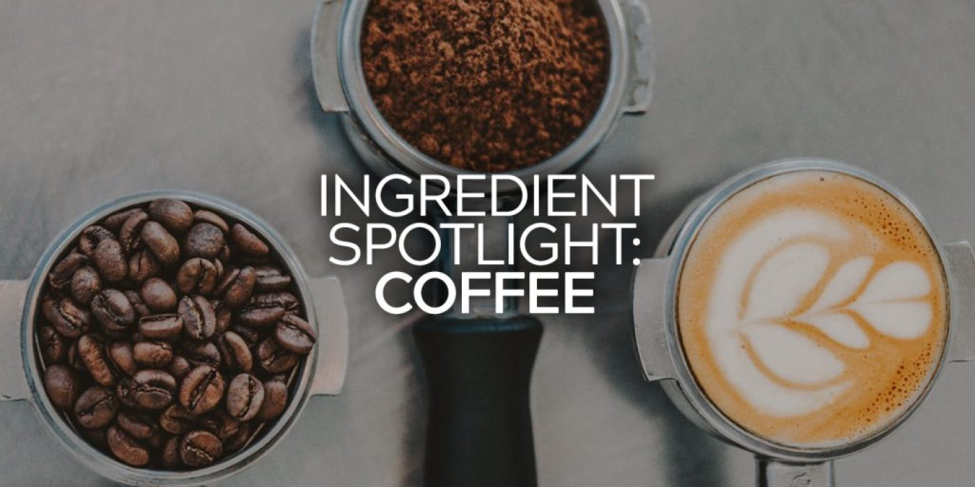 Ingredient Spotlight: Coffee