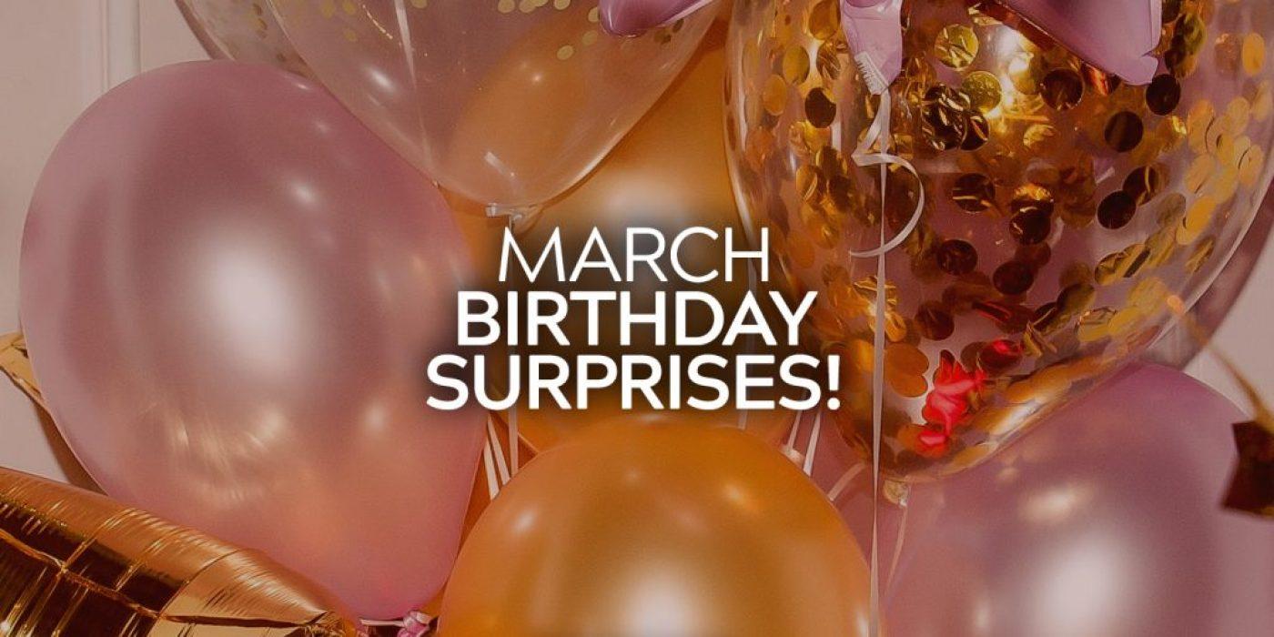 March Birthday Surprises