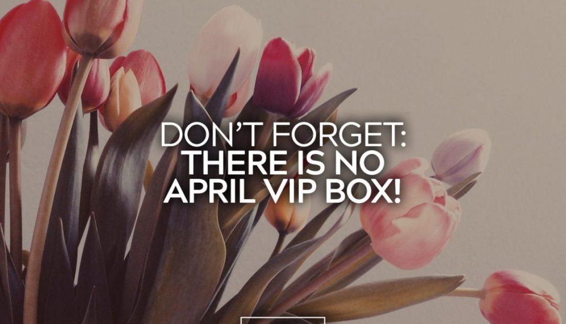 No April VIP Box