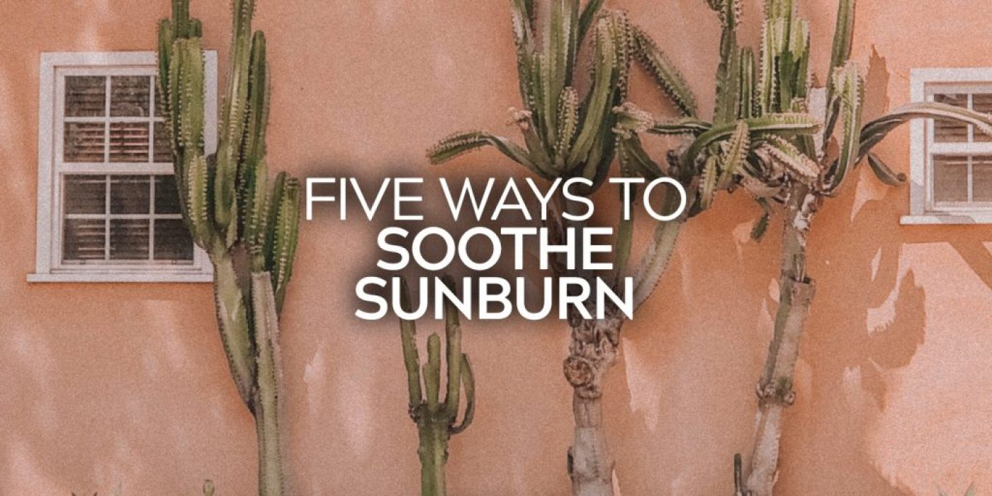 Five Ways to Soothe Sunburn