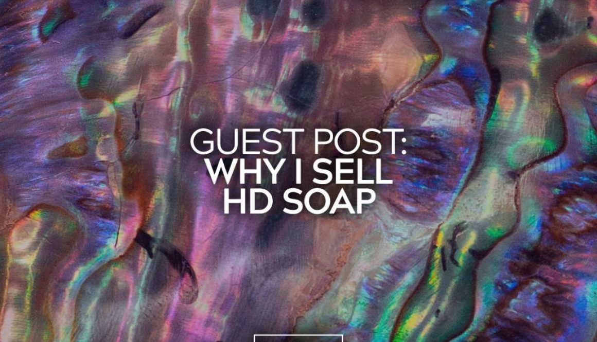 Guest Post Why I Sell HD Soap 27 copy