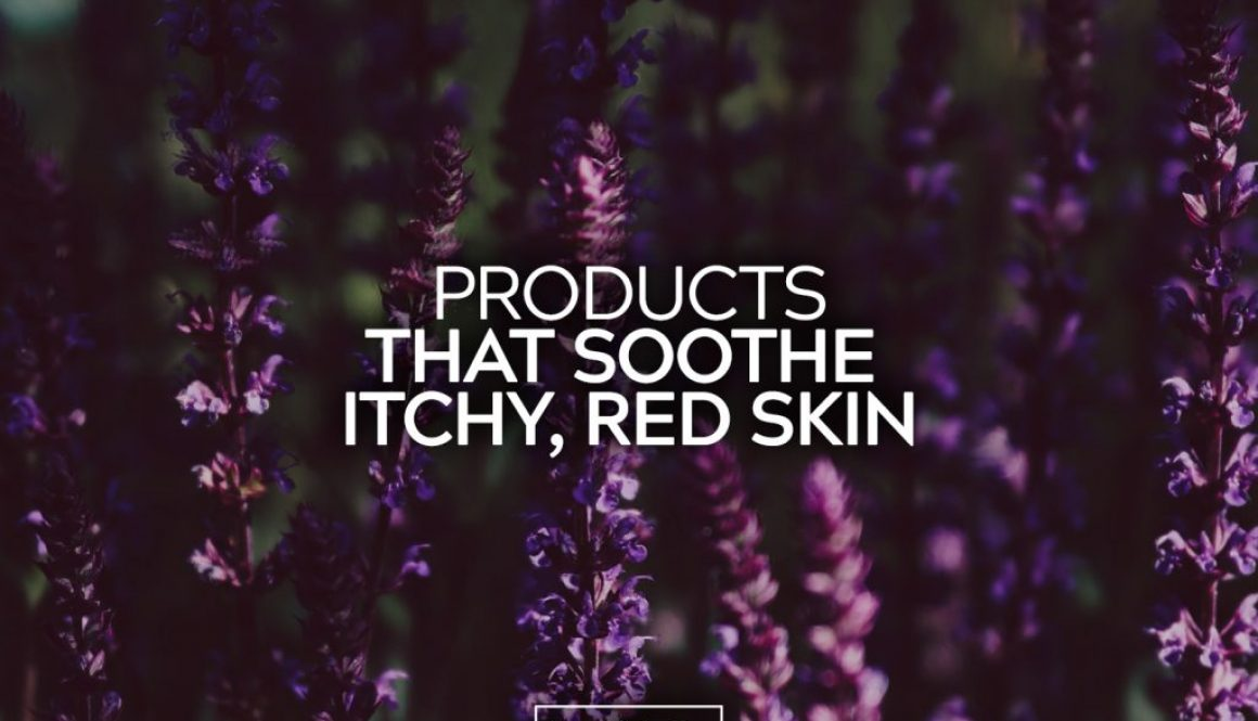 Products That Soothe Itchy, Red Skin copy
